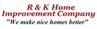 R & K has over 30 years experience remodeling homes, remodeling kitchens &  baths and more.